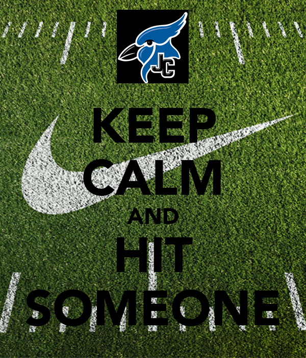 KEEP CALM AND HIT SOMEONE