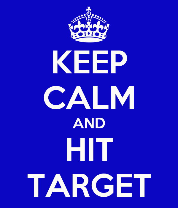 KEEP CALM AND HIT TARGET