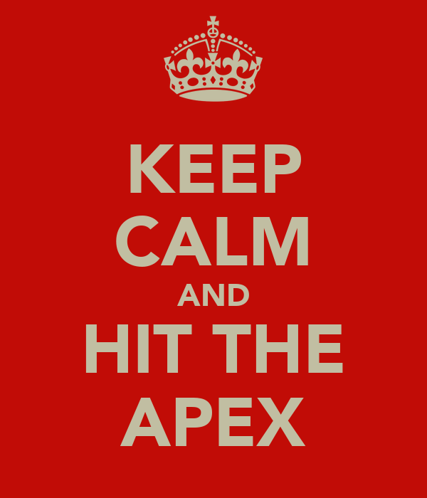 KEEP CALM AND HIT THE APEX