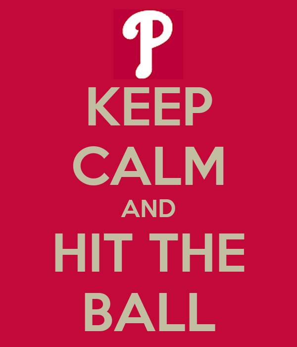 KEEP CALM AND HIT THE BALL