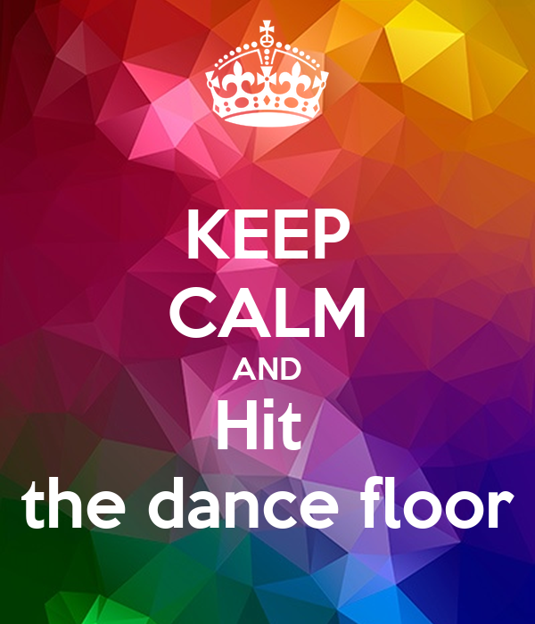 Keep Calm And Hit The Dance Floor Poster Sstrt Keep