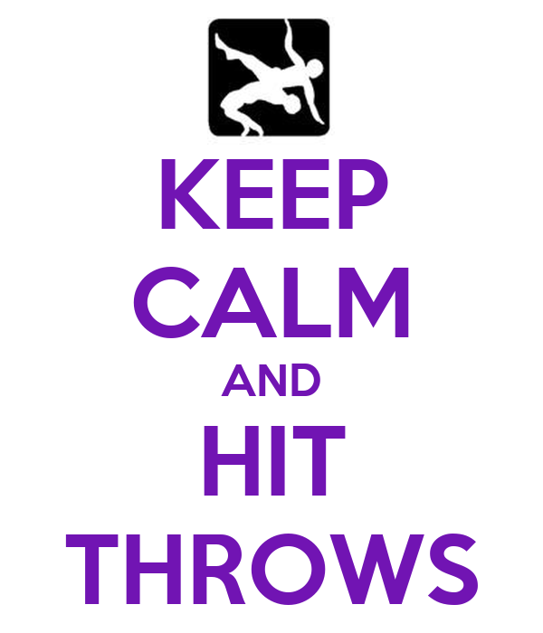KEEP CALM AND HIT THROWS