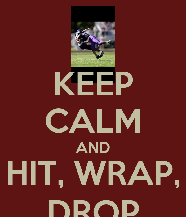 KEEP CALM AND HIT, WRAP, DROP