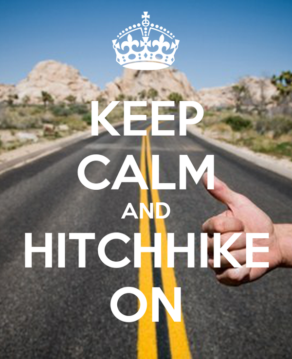 KEEP CALM AND HITCHHIKE ON