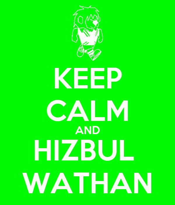 KEEP CALM AND HIZBUL  WATHAN