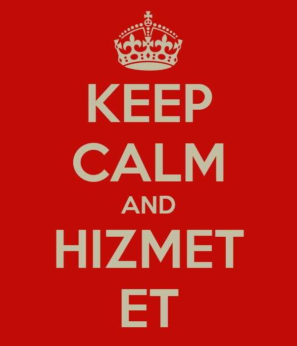 KEEP CALM AND HIZMET ET
