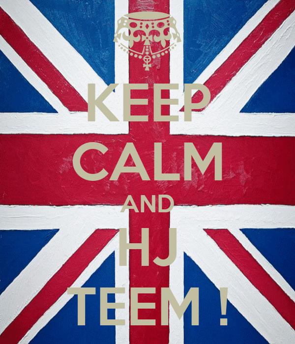 KEEP CALM AND HJ TEEM !