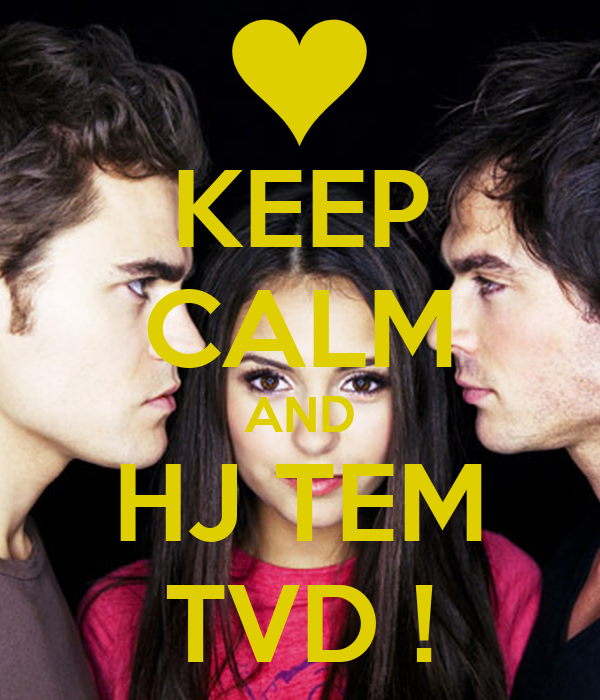 KEEP CALM AND HJ TEM TVD !