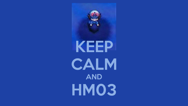 KEEP CALM AND HM03