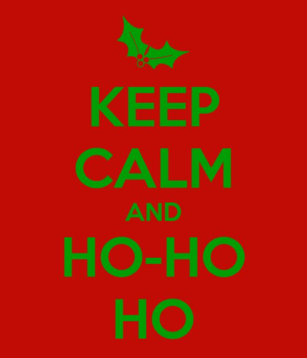 KEEP CALM AND HO-HO HO