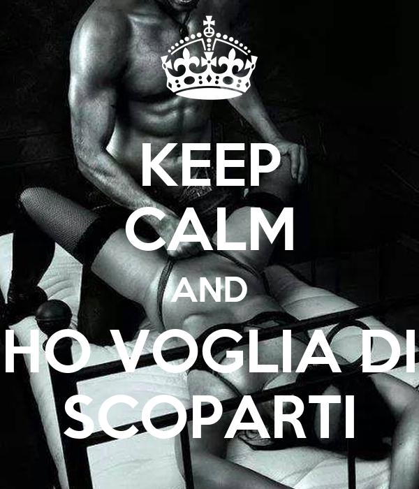Keep calm and ho voglia di scoparti poster fabio keep for Immagini di keep calm