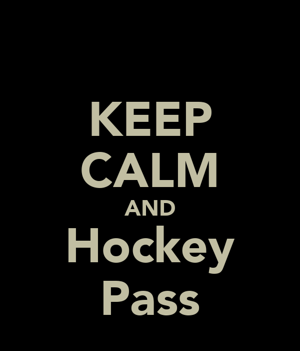 KEEP CALM AND Hockey Pass