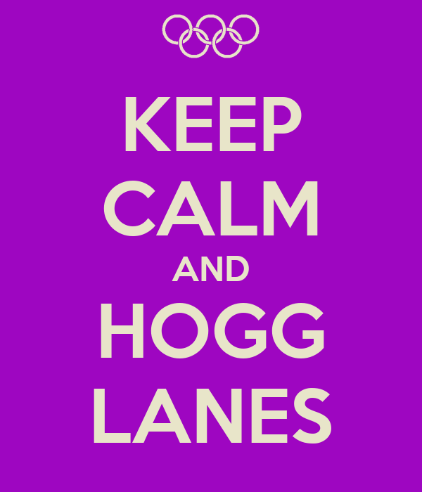 KEEP CALM AND HOGG LANES