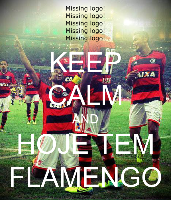 KEEP CALM AND HOJE TEM FLAMENGO Poster Carlos Keep