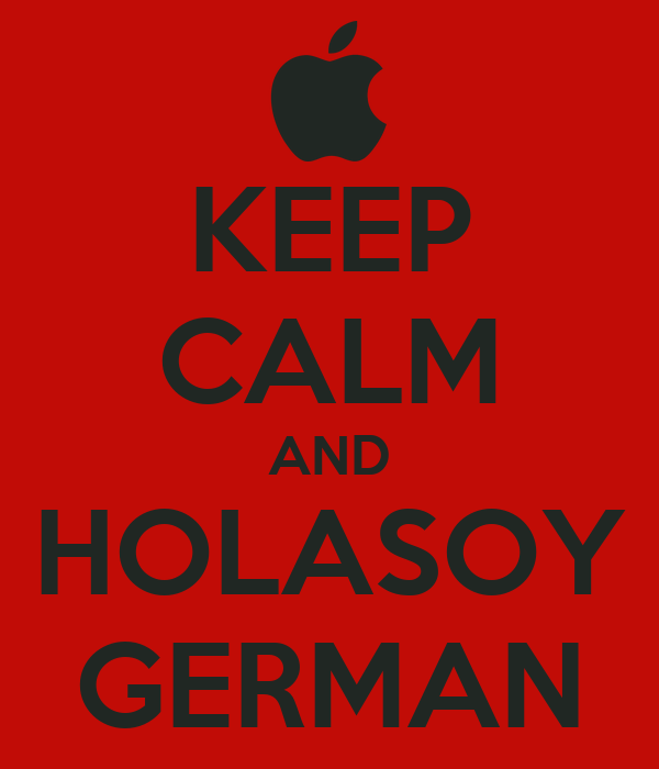 KEEP CALM AND HOLASOY GERMAN