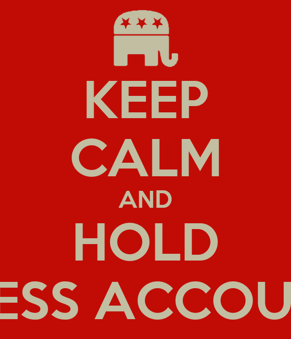 KEEP CALM AND HOLD CONGRESS ACCOUNTABLE