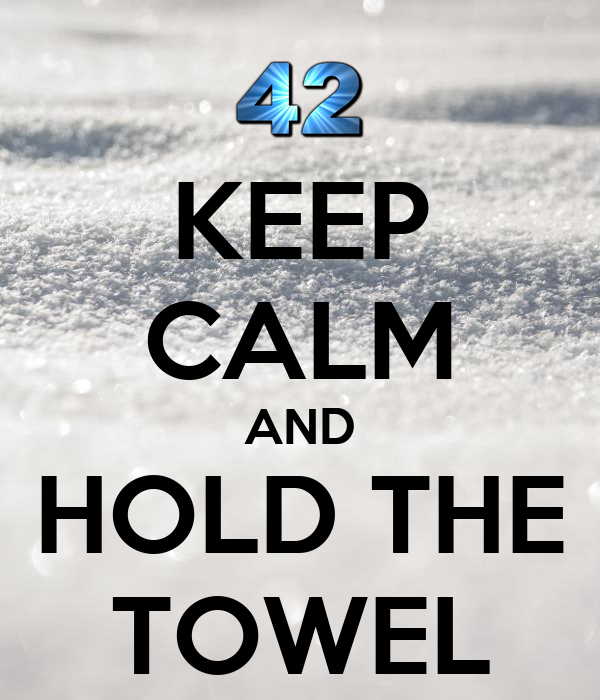 KEEP CALM AND HOLD THE TOWEL
