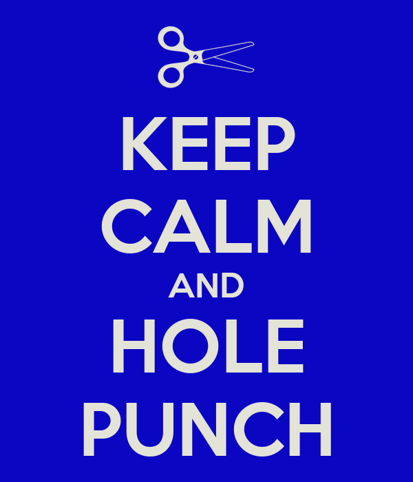 KEEP CALM AND HOLE PUNCH