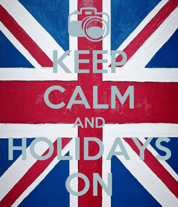 KEEP CALM AND HOLIDAYS ON