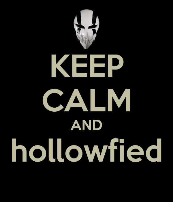 KEEP CALM AND hollowfied