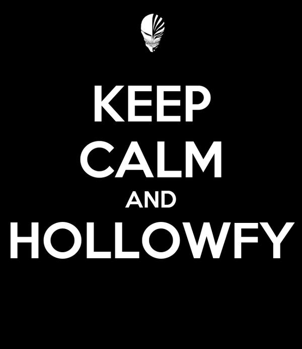 KEEP CALM AND HOLLOWFY