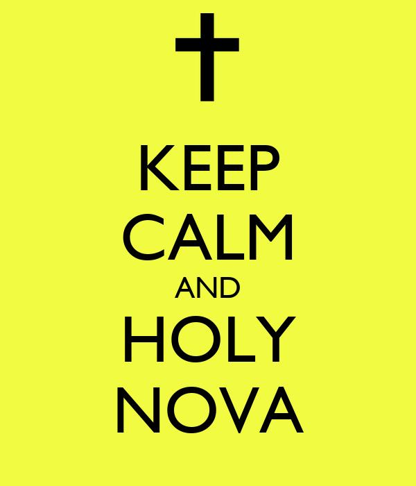 KEEP CALM AND HOLY NOVA