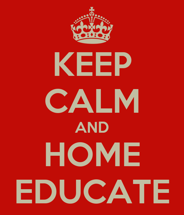 KEEP CALM AND HOME EDUCATE