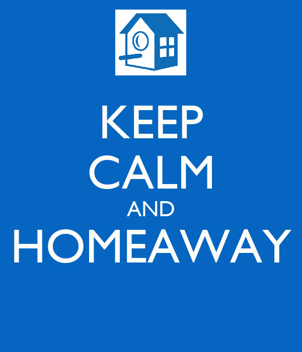 KEEP CALM AND HOMEAWAY