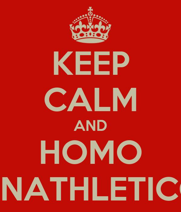 KEEP CALM AND HOMO UNATHLETICO