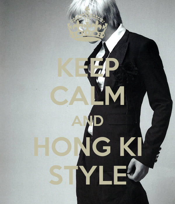 KEEP CALM AND HONG KI STYLE