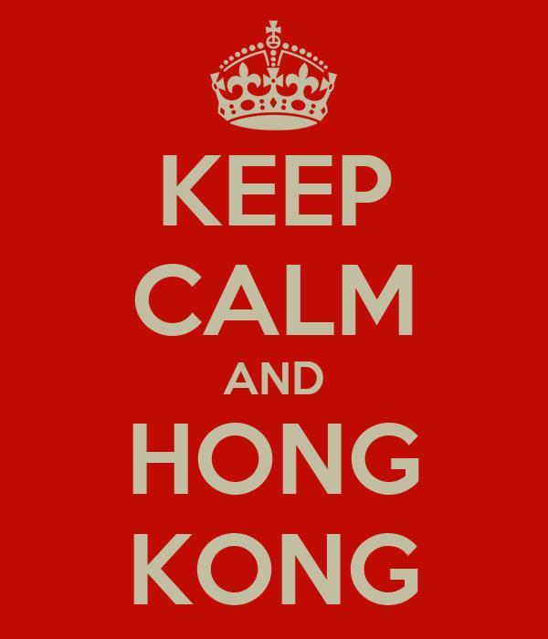 KEEP CALM AND HONG KONG