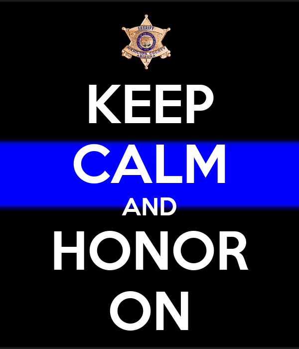 KEEP CALM AND HONOR ON