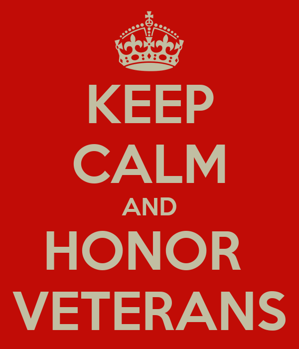 KEEP CALM AND HONOR  VETERANS
