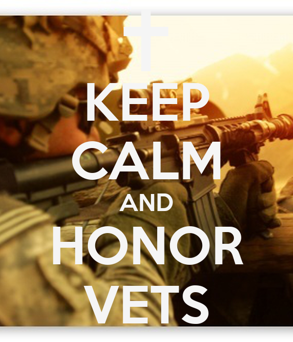 KEEP CALM AND HONOR VETS