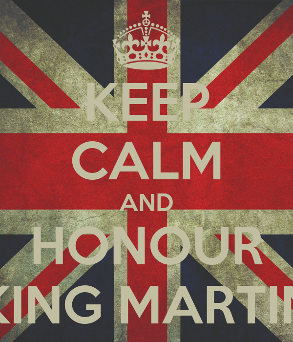 KEEP CALM AND HONOUR KING MARTIN