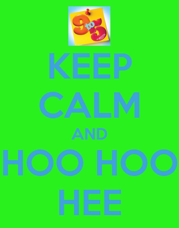 KEEP CALM AND HOO HOO HEE