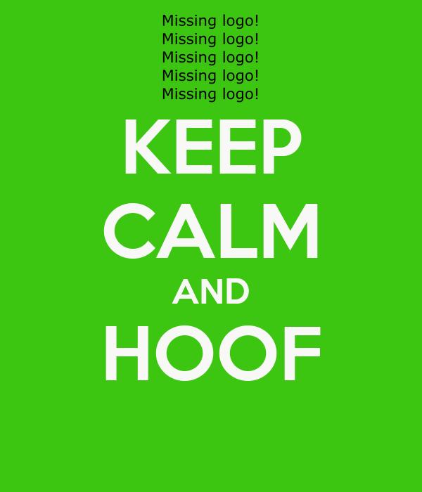 KEEP CALM AND HOOF