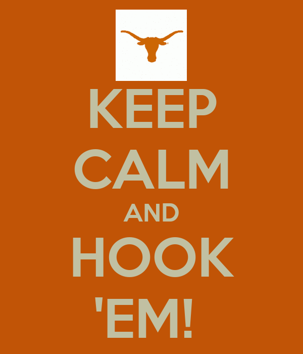 KEEP CALM AND HOOK 'EM!