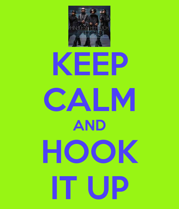 KEEP CALM AND HOOK IT UP