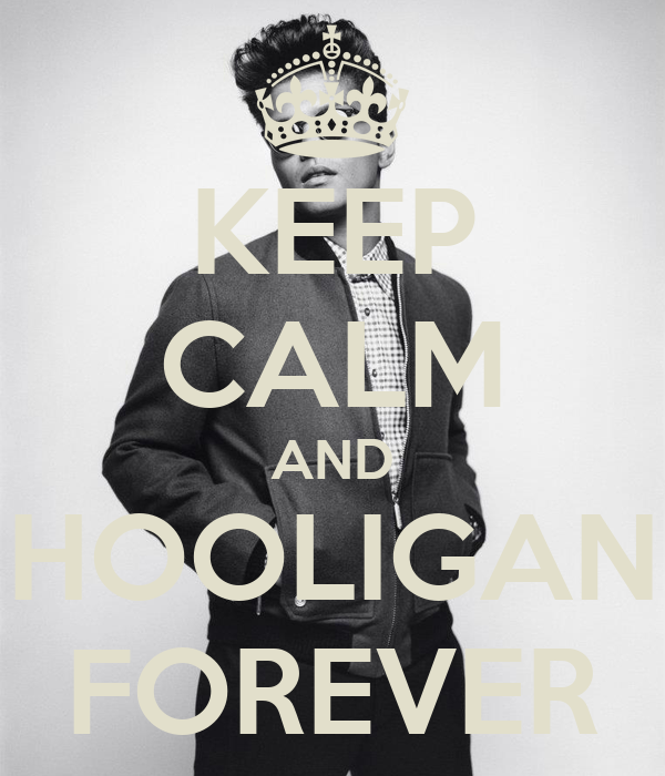 KEEP CALM AND HOOLIGAN FOREVER