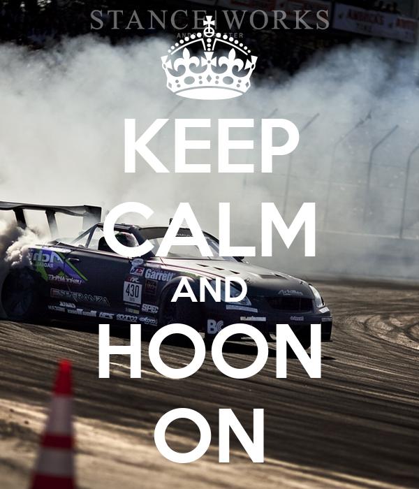 KEEP CALM AND HOON ON
