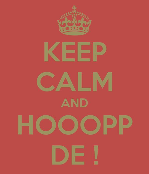 KEEP CALM AND HOOOPP DE !