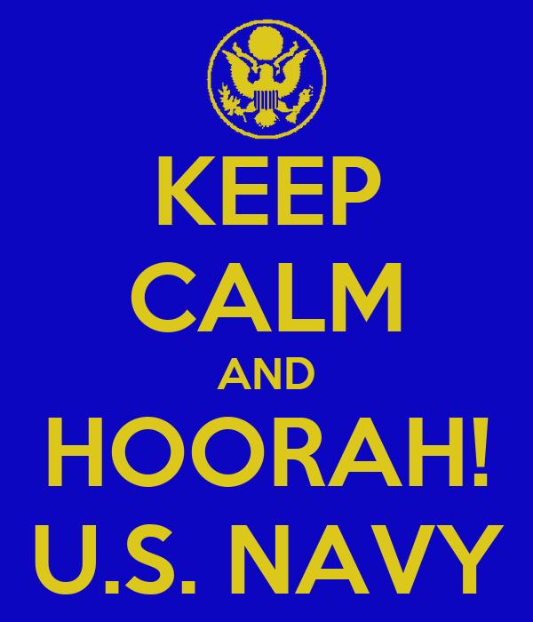 KEEP CALM AND HOORAH! U.S. NAVY