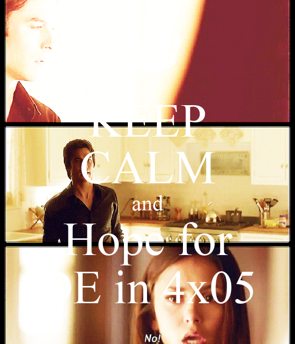KEEP CALM and Hope for DE in 4x05