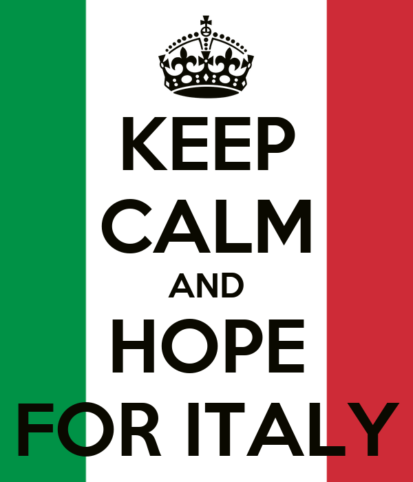 KEEP CALM AND HOPE FOR ITALY