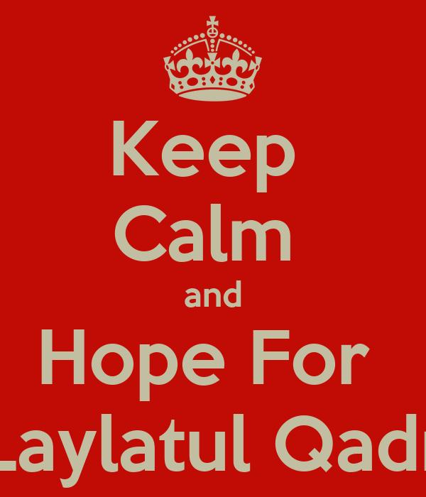 Keep  Calm  and Hope For  Laylatul Qadr