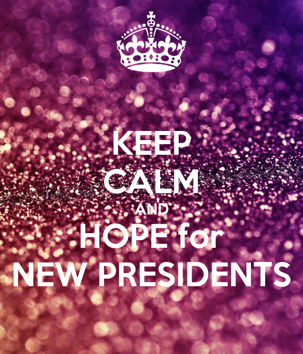 KEEP CALM AND HOPE for NEW PRESIDENTS