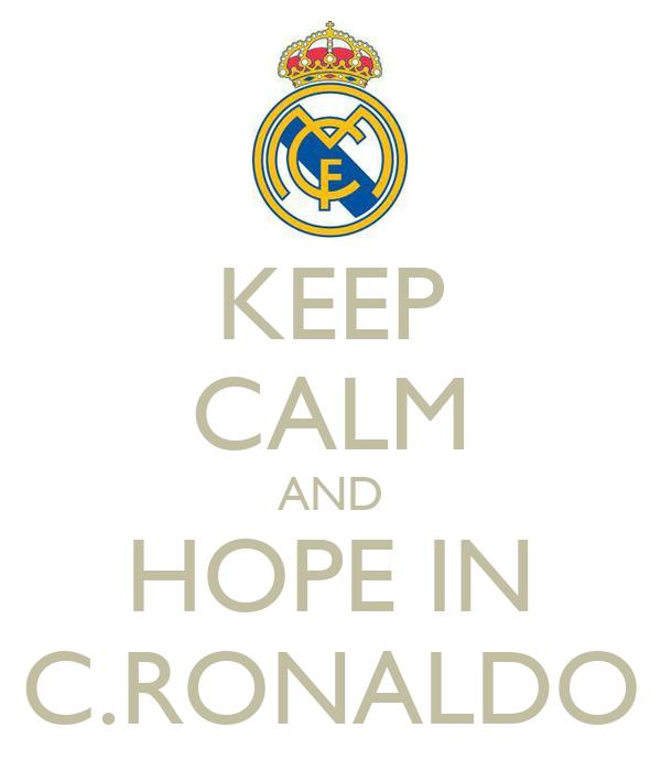 KEEP CALM AND HOPE IN C.RONALDO
