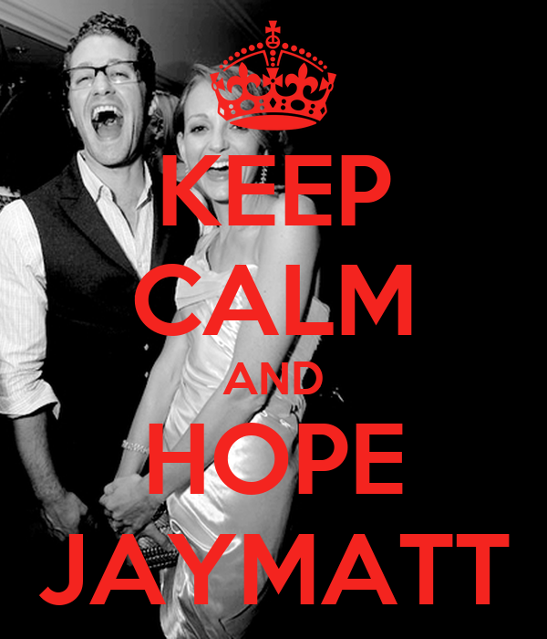 KEEP CALM AND HOPE JAYMATT