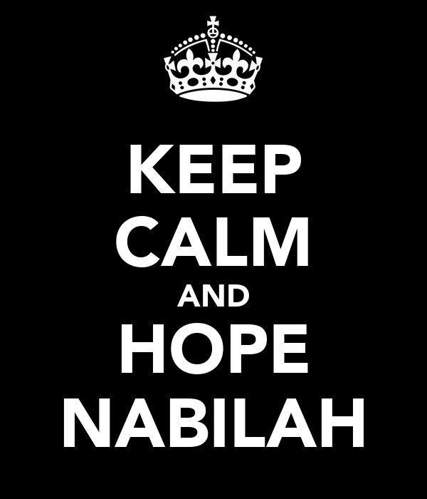 KEEP CALM AND HOPE NABILAH